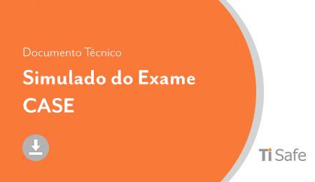 Documento Técnico (TI Safe) – Simulado do Exame CASE