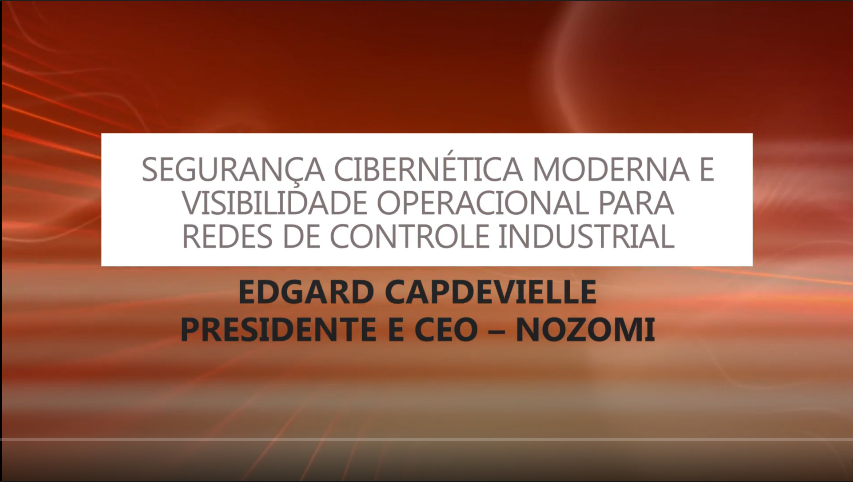 (Palestra) CLASS 2018 – Edgard Capdevielle, Nozomi Networks