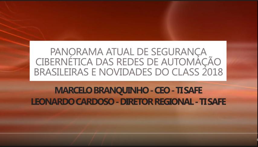 (Palestra) CLASS 2018 – Marcelo Branquinho e Leonardo Cardoso (TI Safe)