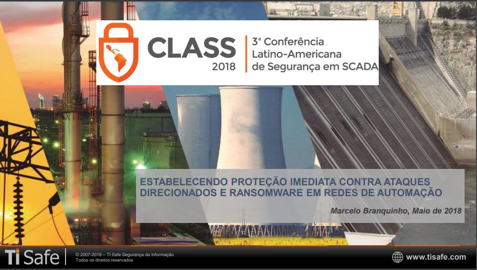 Palestra CLASS (2018) – Marcelo Branquinho (TI Safe)